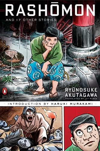 Rashomon and Seventeen Other Stories (Penguin Classics Deluxe Edition) (0143039849) by Akutagawa, Ryunosuke