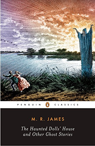 The Haunted Doll's House and Other Ghost: M. R. James