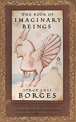 9780143039938: The Book of Imaginary Beings (Penguin Classics Deluxe Edition)