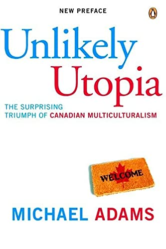 9780143050148: Unlikely Utopia: The Surprising Triumph Of Canadian Multiculturalism