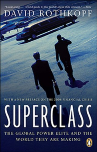 9780143050414: Superclass: The Global Power Elite And The World They Are Making
