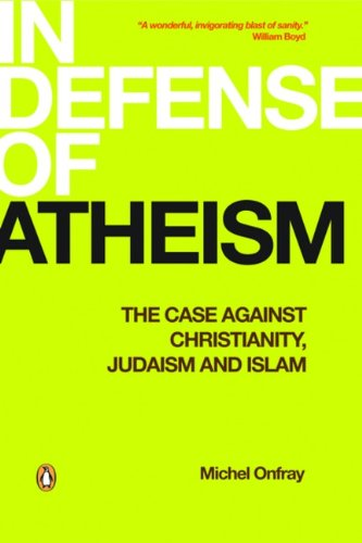 9780143050575: In Defense of Atheism: The Case Against Christianity Judaism And Islam