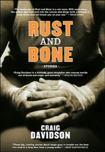 9780143051251: [Rust and Bone: Stories] [by: Craig Davidson]
