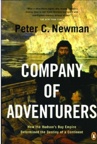 9780143051473: Company of Adventurers: How The Hudson Bay Empire Determined The Destiny Of A Continent