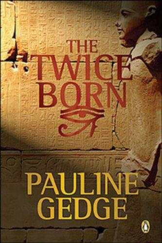 The Twice Born: Pauline Gedge