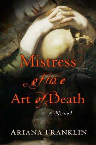 Mistress Of The Art Of Death - A Novel (0143053094) by Ariana Franklin