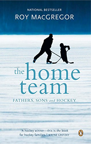 9780143053361: The Home Team: Fathers, Sons And Hockey