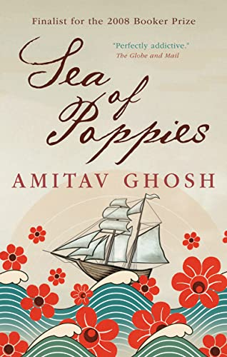 Sea of Poppies: Book One Of The Ibis Trilogy: Ghosh, Amitav