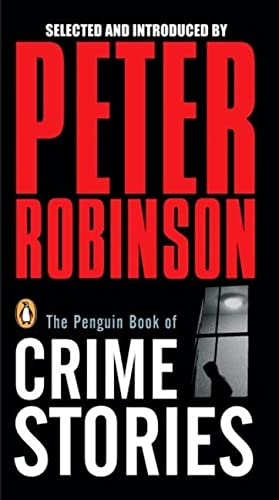 Penguin Book of Crime Stories: Robinson, Peter