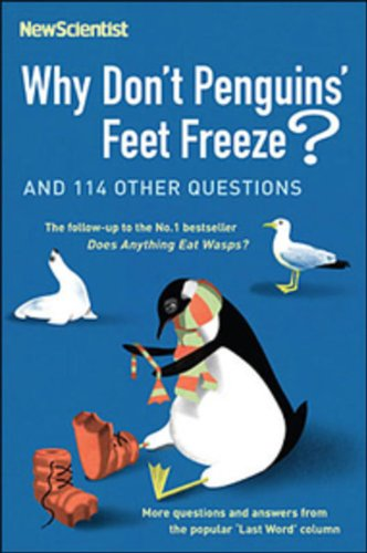 9780143053903: ({WHY DON'T PENGUINS' FEET FREEZE?: AND 114 OTHER QUESTIONS}) [{ By (author) New Scientist, Edited by Mick O'Hare }] on [October, 2006]