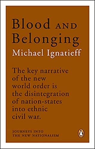 9780143054689: Blood and Belonging: Journeys Into The New Nationalism