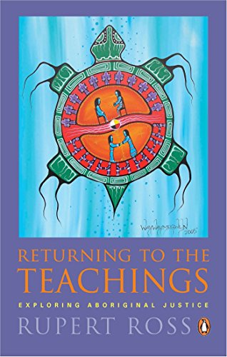 9780143055594: Returning to the Teachings: Exploring Aboriginal Justice