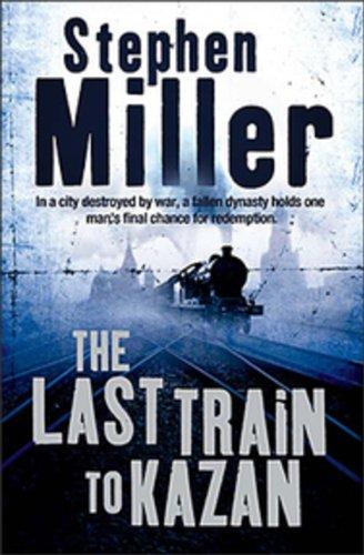 The Last Train To Kazan (9780143055853) by Stephen Miller
