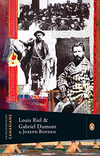 9780143055860: Extraordinary Canadians: Louis Riel and Gabriel Dumont: A Penguin Lives Biography