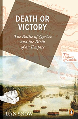 9780143055969: The History of Canada Series: Death or Victory: The Battle Of Quebec And The Birth Of An Empire