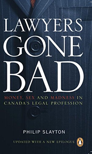 9780143056102: Lawyers Gone Bad: Money, Sex and Madness in Canada's Legal Profession