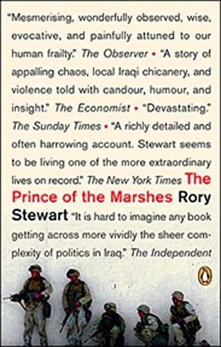 9780143056539: [THE PRINCE OF THE MARSHES: AND OTHER OCCUPATIONAL HAZARDS OF A YEAR IN IRAQ] By Stewart, Rory(Paperback) on 01-Apr-2007
