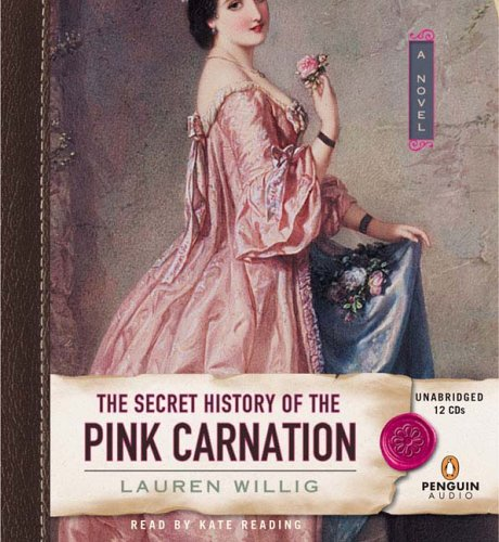 The Secret History of the Pink Carnation: Willig, Lauren