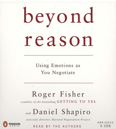 9780143057918: Beyond Reason: Using Emotions as You Negotiate