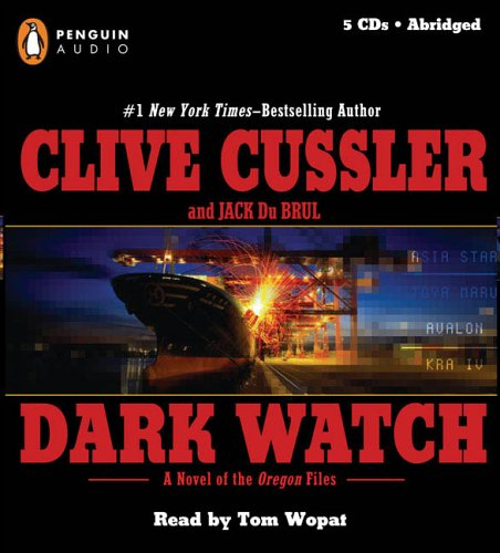 Dark Watch (The Oregon Files): Clive Cussler