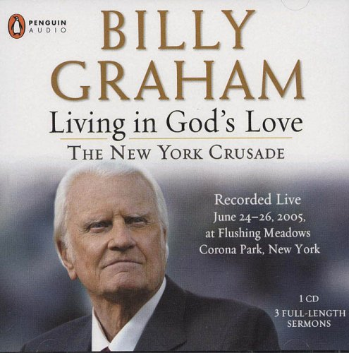 9780143058557: Living in God's Love: The New York Crusade (Recorded Live)