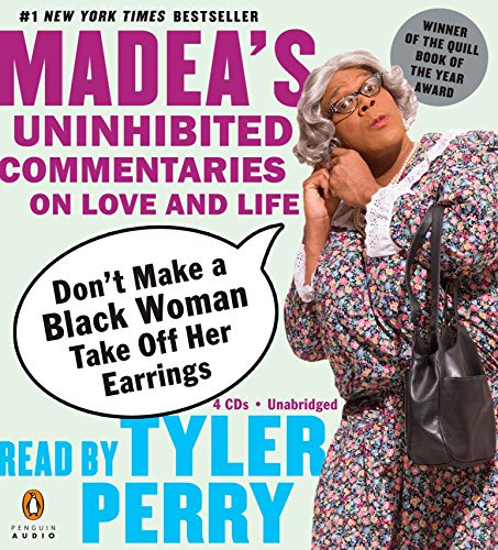 9780143058724: Don'T Make A Black Woman Take Off Her Earrings: Madea's Uninhibited Co