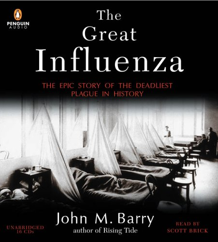 The Great Influenza: The Epic Story of