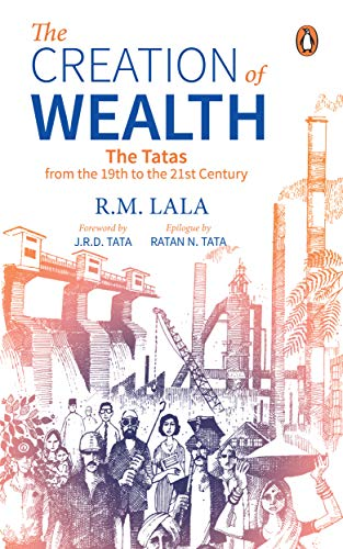 9780143062240: The Creation of Wealth: The Tatas from the 19th to the 21st Century