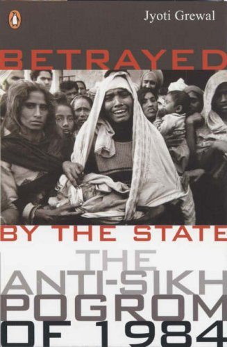 9780143063032: Betrayed by the State: The Anti-Sikh Pogrom of 1984