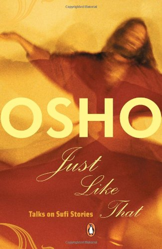 Just Like That: Talks on Sufi Stories: Osho