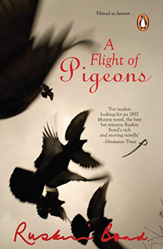 A Flight Of Pigeons: Ruskin Bond