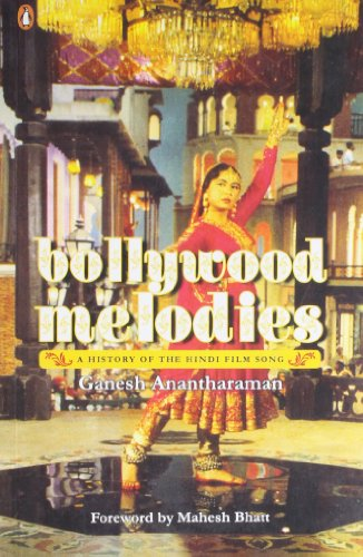 9780143063407: Bollywood Melodies: A History of the Hindi Film Song: A History of Hindi Film Songs