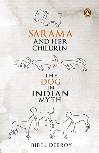 9780143064701: Sarama and Her Children - The Dog in Indian Myth