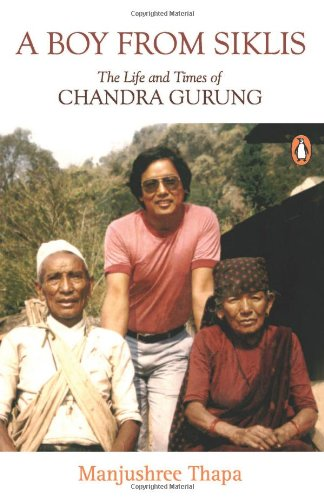 9780143065487: A Boy From Siklis: The Life and Times of Chandra Gurung