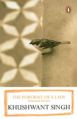 The Portrait of a Lady: Collected Stories: Khushwant Singh