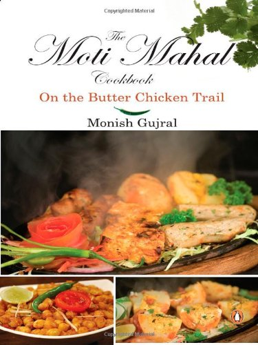 9780143065920: The Moti Mahal Cookbook: On the Butter Chicken Trail