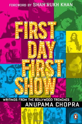 9780143065944: First Day First Show: Writings from the Bollywood Trenches