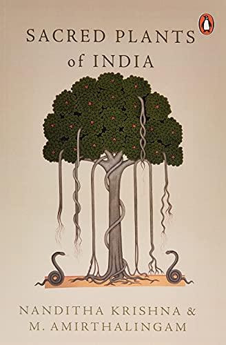 Sacred Plants of India: M. Amirthalingam,Nanditha Krishna