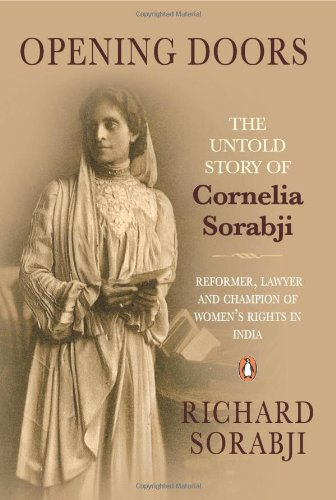 9780143066798: Opening Doors: The Untold Story of Cornelia Sorabji, Reformer, Lawyer, and Champion of Women's Rights in India