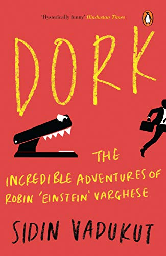 9780143067115: Dork: The Incredible Adventures of Robin Einstein Varghese