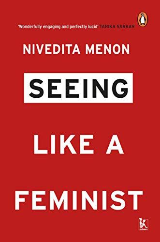 Seeing Like a Feminist: Nivedita Menon