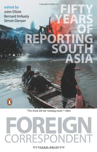 9780143067559: Foreign Correspondent : Fifty Years Of Reporting South Asia