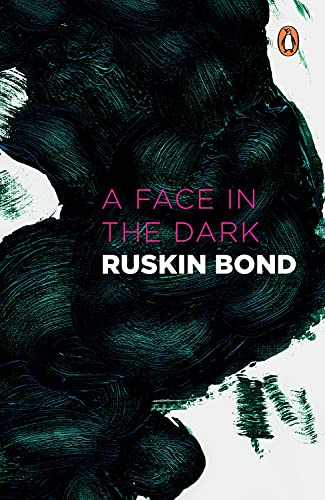 A Face in the Dark and Other: Ruskin Bond (author)