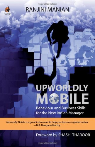 Upworldly Mobile: Behaviour And Business Skills For: Manian;Ranjini; Tharoor;Shashi (Fwd)
