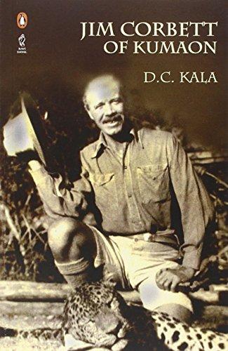 Jim Corbett of Kumaon: Kala D.C.