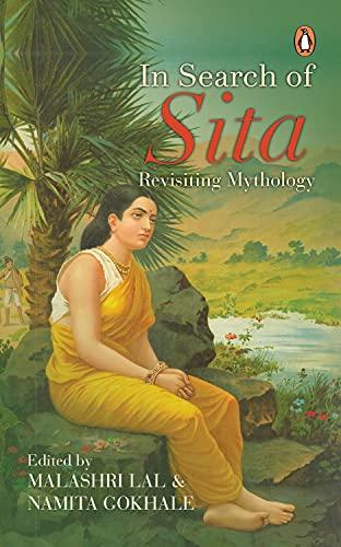 In Search of Sita: Revisiting Mythology: Malashri Lal, Namita