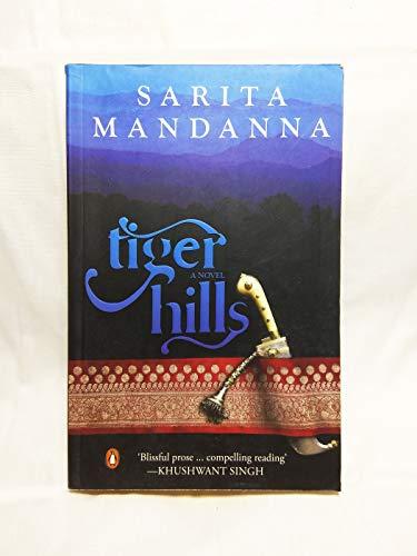 9780143068402: [Tiger Hills] [by: Sarita Mandanna] [Paperback] [Apr 28, 2010] Sarita Mandanna
