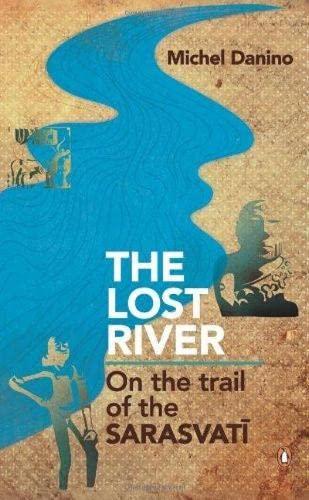 Lost River: On The Trail of the: Danino, Michel