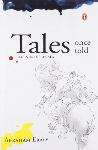 Tales Once Told: Legends of Kerala: Eraly, Abraham