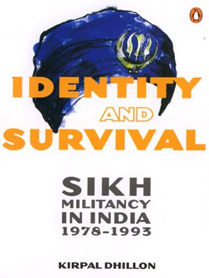 9780143100362: Identity and Survival: Sikh Militancy in India 1978-1993